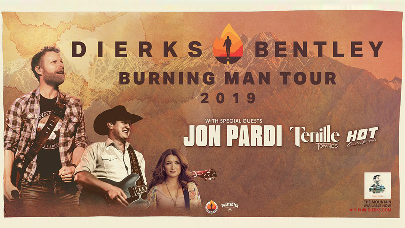 DIERKS BENTLEY: BURNING MAN TOUR 2019 With special guests Tenille Townes, Jon Pardi & Hot Country Knights