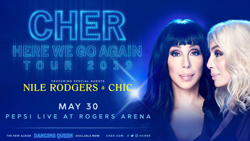CHER: HERE WE GO AGAIN TOUR with special guests Nile Rodgers & Chic